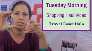 Tuesday Morning Haul- Traveling Essentials