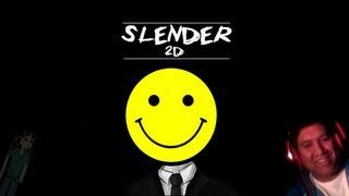 SLENDER 2D -