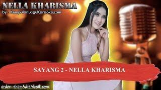 SAYANG 2 - NELLA KHARISMA Karaoke
