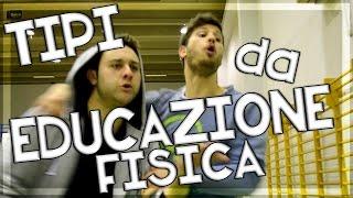 getlinkyoutube.com-TIPI DA EDUCAZIONE FISICA