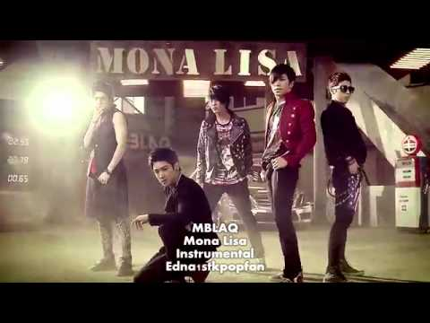 MBLAQ - Mona Lisa (Instrumental) NO BACKGROUND VOCALS + LYRICS!!