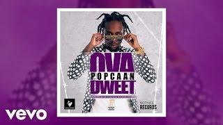 Popcaan - Ova Dweet