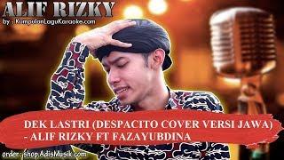 DEK LASTRI DESPACITO COVER VERSI JAWA - ALIF RIZKY FT FAZAYUBDINA Karaoke