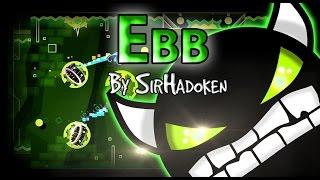getlinkyoutube.com-Geometry Dash [2.01] - Ebb By SirHadoken [DEMON]