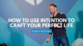 getlinkyoutube.com-How To Use Intention To Craft Your Perfect Life | Robbe Richman