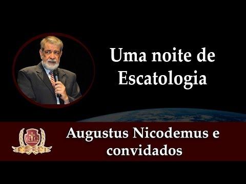 Uma Noite de Escatologia-1/3-Augustus Nicodemus e Convidados.