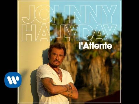 Johnny Hallyday - l'Attente [Official Audio]