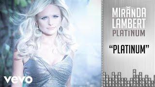 Miranda Lambert - Platinum (Audio)