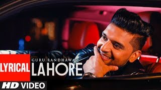 Guru Randhawa: Lahore Video Song  (Lyrics) |  Bhushan Kumar | Vee | DirectorGifty | T-Series width=