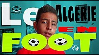 كرة القدم في الجزائر LE FOOTBALL EN ALGERIE AYMEN MH