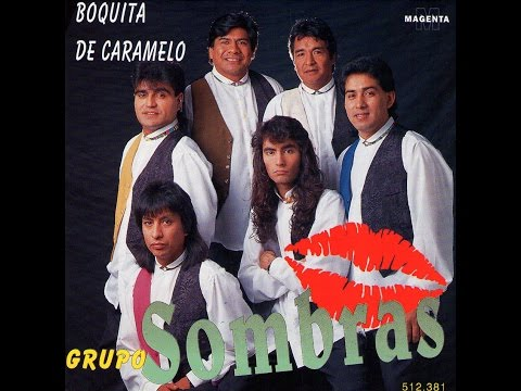 Grupo Sombras - Boquita de Caramelo