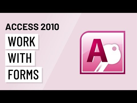 Access 2010: Working with Forms