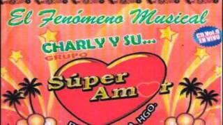 getlinkyoutube.com-Super Amor de Charly vol.9 ( cumbias mix )