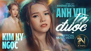 ANH VUI LÀ ĐƯỢC (Official MV)   KIM NY NGỌC    MV Ca Nhạc Trẻ Hay Nhất