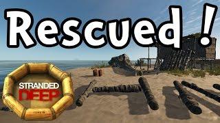 "getlinkyoutube.com-Stranded Deep E22 ""RESCUED! Sorta..."" (1080p60 Gameplay / Walkthrough)"