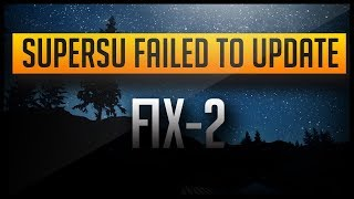 SuperSu Installation Failed | 100% Working [FIX-2]
