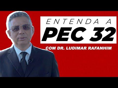 Entenda a PEC 32/2020 - Dr. Ludimar Rafanhim