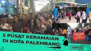 VIDEO 5: 5 Pusat Keramaian di Kota Palembang untuk Menyambut Asian Games 2018