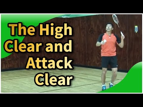 Badminton Tips and Techniques –The High Clear and attack clear-featuring Coach Andy Chong