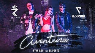 Ryan Roy Ft. El Punto - Aventura (Vídeo Oficial)