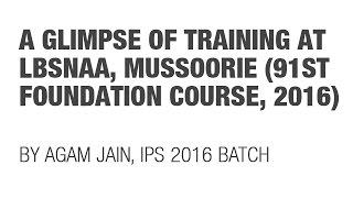 getlinkyoutube.com-91st FC, 2016 - IAS/IPS/IFS/Civil Servants' Training Life at LBSNAA, Mussoorie