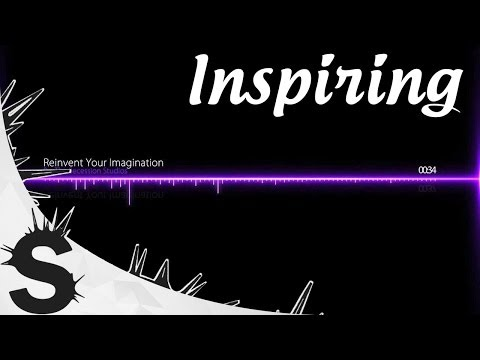 Inspirational Advertising Music - Reinvent Your Imagination