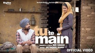 Tu Te Main (Full Video) | Bir Singh| Harish Verma | Simi Chahal | Jatinder Shah