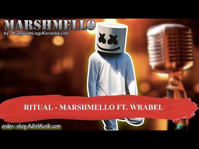 RITUAL -  MARSHMELLO FT  WRABEL Karaoke