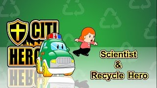 "getlinkyoutube.com-Citi Heroes EP04 ""Scientist & Recycle Hero""@''Citi Heroes"" CARtoons"