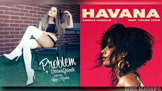 ''Problem In Havana'' | Ariana Grande,Camila Cabello & Iggy Azalea (MASHUP)
