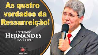 getlinkyoutube.com-Rev. Hernandes Dias Lopes - As quatro verdades da ressurreição (completo)