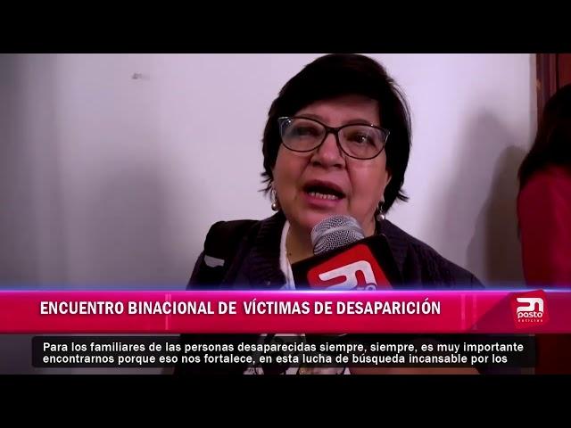 ENCUENTRO BINACIONAL DE VÍCTIMAS DE DESAPARICIÓN