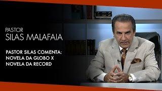 getlinkyoutube.com-Pastor Silas Malafaia Comenta:  Novela da Globo x  Novela da Record