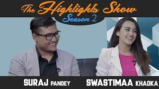 Actors SURAJ PANDEY & SWASTIMA KHADKA @ THE HIGHLIGHTS SHOW | Season 2 | Ep. 13 | LOVE LOVE LOVE