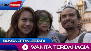 getlinkyoutube.com-Bunga Citra Lestari - Wanita Terbahagia | Official Video