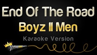 getlinkyoutube.com-Boyz II Men - End Of The Road (Karaoke Version)