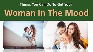How To Get Girls In The Mood Fast   Things You Can Do To Get Your Woman In The Mood width=