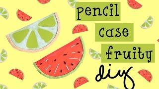 getlinkyoutube.com-DIY Pencil Cases Fruity | Tempat Pensil Buah