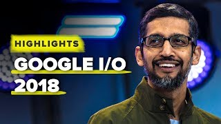 Google I/O 2018 highlights: Android P, Google Lens and AI width=