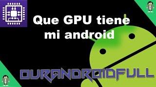 getlinkyoutube.com-Como saber que GPU tiene mi Celular android