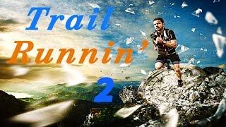 Trail Runnin' 2