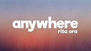 Rita Ora - Anywhere (Lyrics / Lyric Video) width=