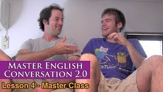 getlinkyoutube.com-Real English Conversation & Fluency Training - Time Expressions - Master English Conversation 2.0