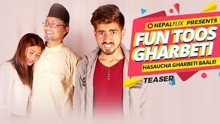 Funtoos Gharbeti  Teaser | Nepalflix Web Series