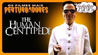 CENTOPEIA HUMANA: Os Filmes Mais Perturbadores #07 [ENG Subs]