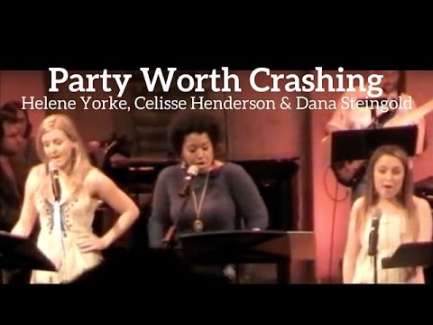 Party Worth Crashing - Helene Yorke, Celisse Henderson, Dana Steingold