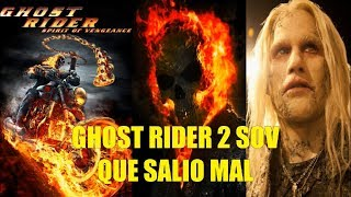 Ghost Rider 2 El Espiritu de Venganza Que Salio Mal y Curiosidades
