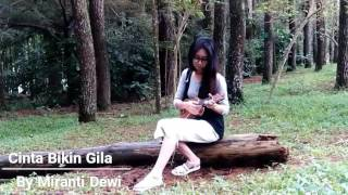 Cinta Bikin Gila - Miranti Dewi (Video Lyrics )