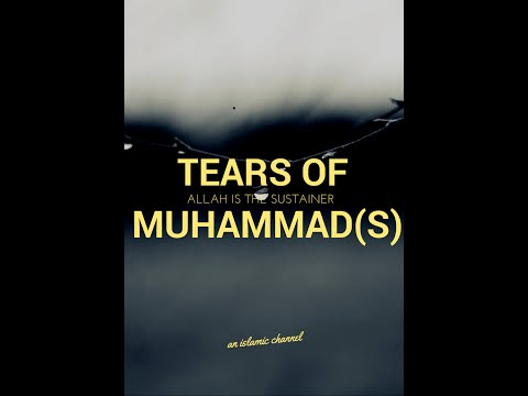 TEARS of PROPHET MUHAMMAD(p) -- BEST ISLAMIC LECTURE I HEARD