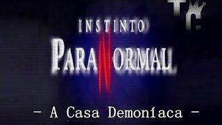 getlinkyoutube.com-Instinto Paranormal - A Casa Demoníaca